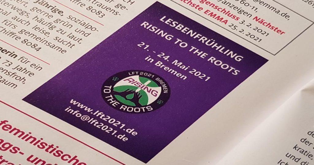 Anzeige mit Motto Lesbenfrühling - rising to the roots in der Emma mit LFT2021-Bremen-Logo und Datum und Angabe der Website und E-Mail-Adresse