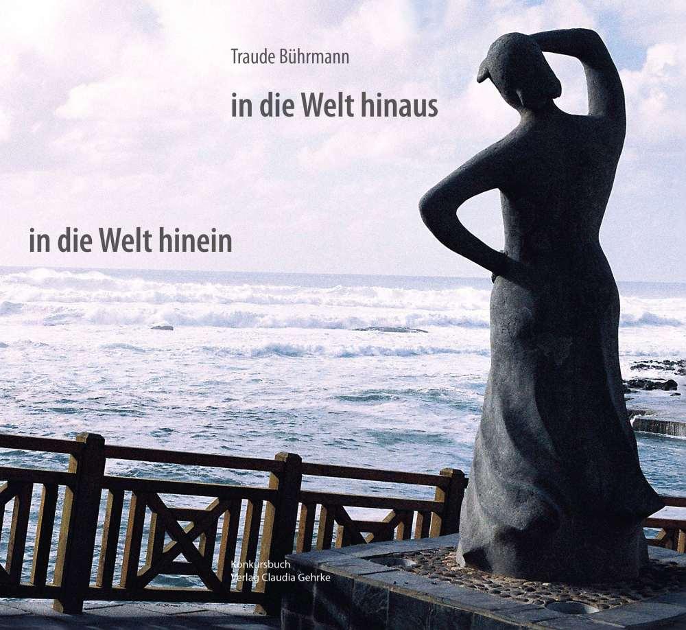 Buchcover von Traude Bührmanns In die Welt hinaus - in die Welt hinein